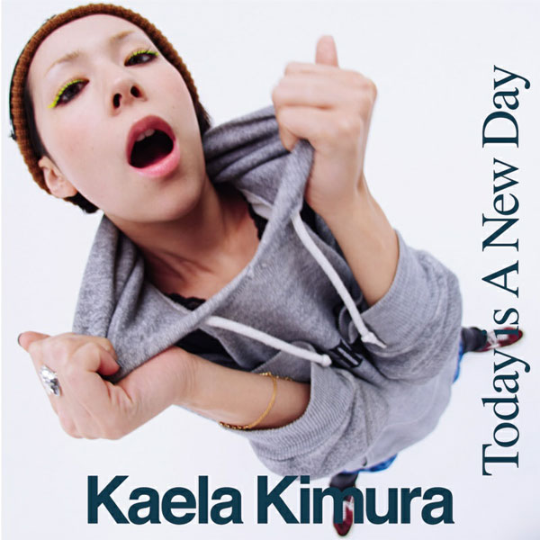 Kaela Kimura Today Is A New Day
